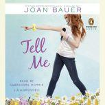 Tell Me, Joan Bauer