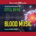 Blood Music, Greg Bear