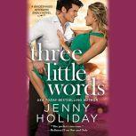 Three Little Words, Jenny Holiday