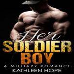 Military Romance: Her Soldier Boy, Kathleen Hope