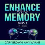 Enhance Your Memory Bundle: 2 IN 1 Bundle, Remember It and Memory Improvement, Gary Brown