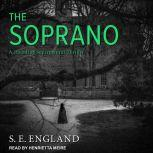 The Soprano A Haunting Supernatural Thriller, S. E. England