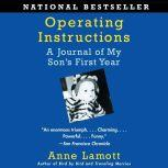 Operating Instructions A Journal of My Son's First Year, Anne Lamott