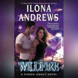 Wildfire A Hidden Legacy Novel, Ilona Andrews