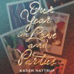 Our Year in Love and Parties, Karen Hattrup