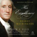 His Excellency George Washington, Joseph J. Ellis