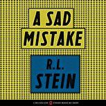 A Sad Mistake, R. L. Stine