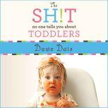 The Sh!t No One Tells You About Toddlers, Dawn Dais