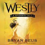 Westly A Spiders Tale, Bryan Beus