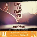 Love Her, Leave Her, Jenny Rosen