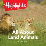 All About Land Animals Collection, Highlights for Children