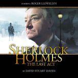 Sherlock Holmes - The Last Act, David Stuart Davies