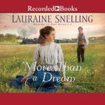 More than a Dream, Lauraine Snelling