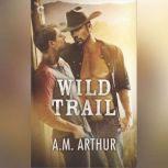Wild Trail (Clean Slate Ranch), A.M. Arthur