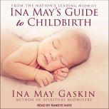 Ina May's Guide to Childbirth, Ina May Gaskin