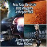 Keila Halts the Terran Drug Smugglers  in the year 2869., Martin Lundqvist