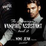 The Librarian's Vampire Assistant, Book 2, Mimi Jean Pamfiloff