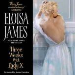 Three Weeks With Lady X, Eloisa James