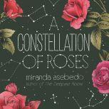 A Constellation of Roses, Miranda Asebedo