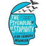 The Psychology of Stupidity, Jean-Francois Marmion