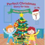 Perfect Christmas Story For Kids 1 Sharing and Caring Christmas Books For Toddlers, Dr. MC