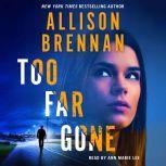 Too Far Gone, Allison Brennan