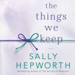 The Things We Keep, Sally Hepworth