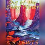 Out of the Silent Planet, C. S. Lewis