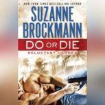 Do or Die Reluctant Heroes, Suzanne Brockmann