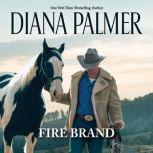 Fire Brand, Diana Palmer