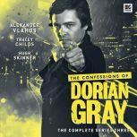 The Confessions of Dorian Gray Series 03, James Goss