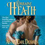 As an Earl Desires, Lorraine Heath