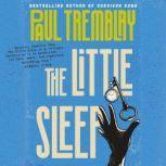 The Little Sleep A Novel, Paul Tremblay