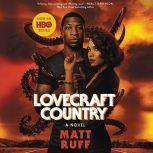 Lovecraft Country A Novel, Matt Ruff