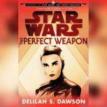 The Perfect Weapon (Star Wars) (Short Story), Delilah S. Dawson