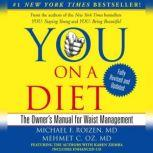 YOU: On A Diet Revised Edition The Owner's Manual for Waist Management, Michael F. Roizen