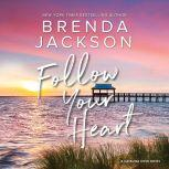 Follow Your Heart, Brenda Jackson