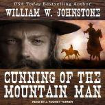 Cunning of the Mountain Man, William W. Johnstone