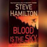Blood Is the Sky, Steve Hamilton