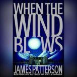 When the Wind Blows, James Patterson