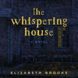 The Whispering House, Elizabeth Brooks
