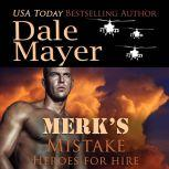 Merk's Mistake Book 3: Heroes For Hire, Dale Mayer