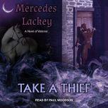 Take a Thief A Novel of Valdemar, Mercedes Lackey