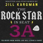 The Rock Star in Seat 3A, Jill Kargman