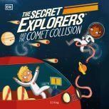 The Secret Explorers and the Comet Collision, DK