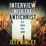 Interview with the Antichrist, Jeff Kinley