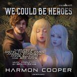 We Could Be Heroes, Harmon Cooper