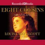 Eight Cousins or The Aunt Hill, Louisa May Alcott