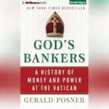 God's Bankers A History of Money and Power at the Vatican, Gerald Posner