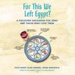 For This We Left Egypt? A Passover Haggadah for Jews and Those Who Love Them, Dave Barry